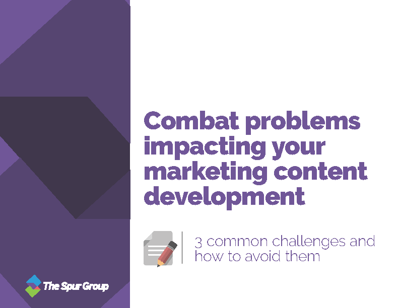 Combat problems impacting your marketing content development, connected communications, the spur group