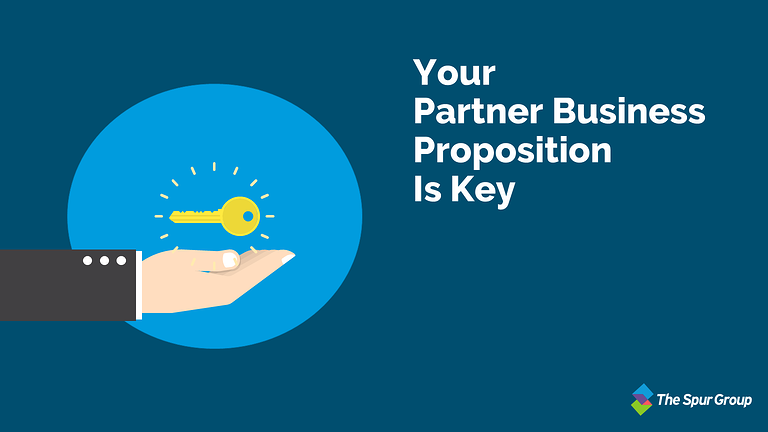 Your Partner Business Proposition Is Key