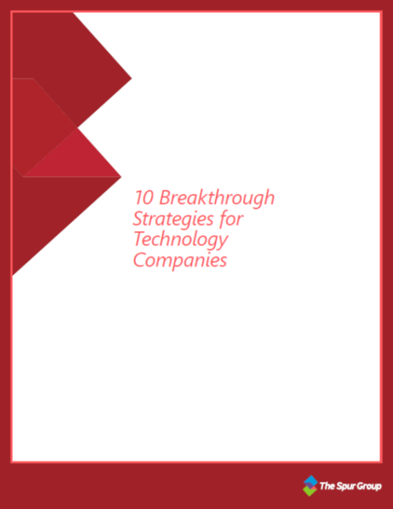 10 breakthrough strategies for tech companies, business operations, the spur group