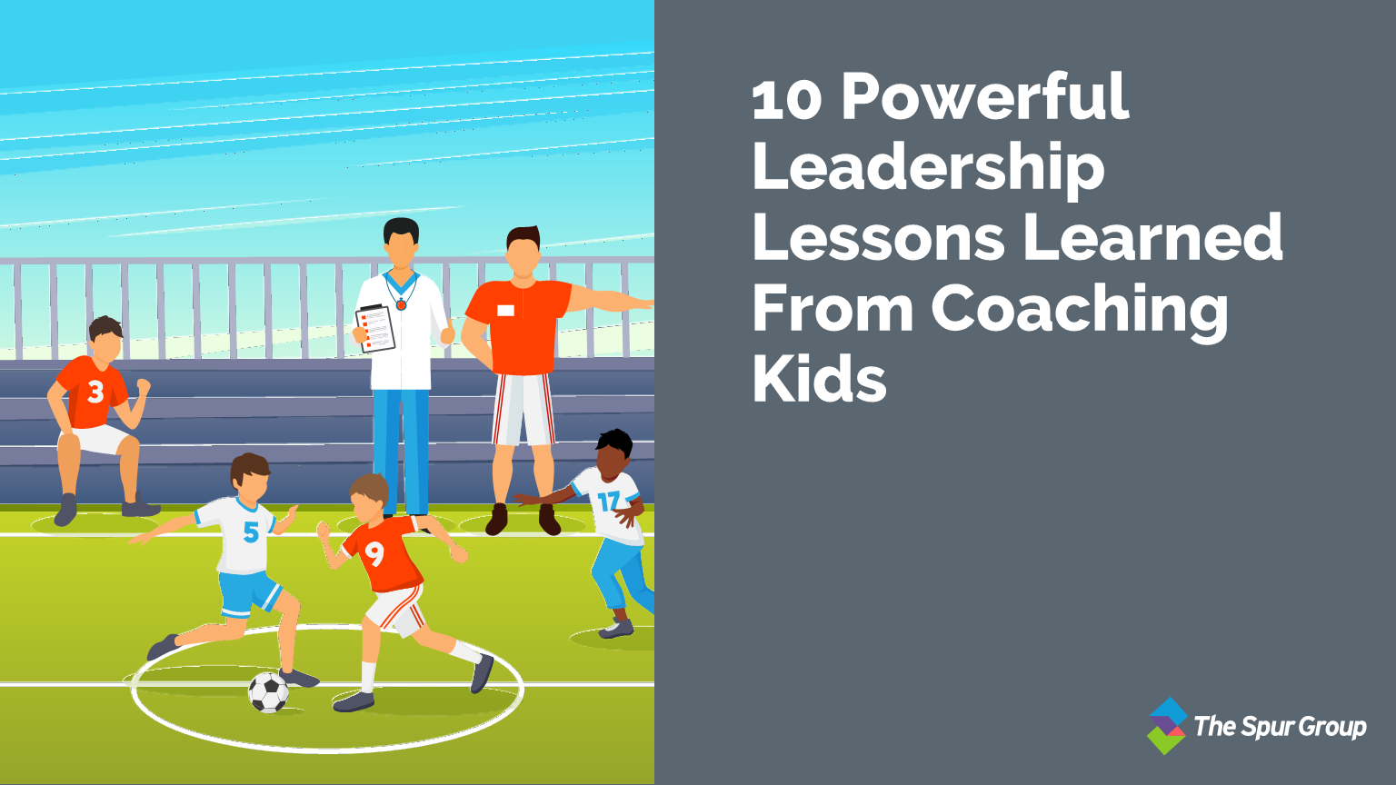 10 Powerful Leadership Lessons Learned From Coaching Kids