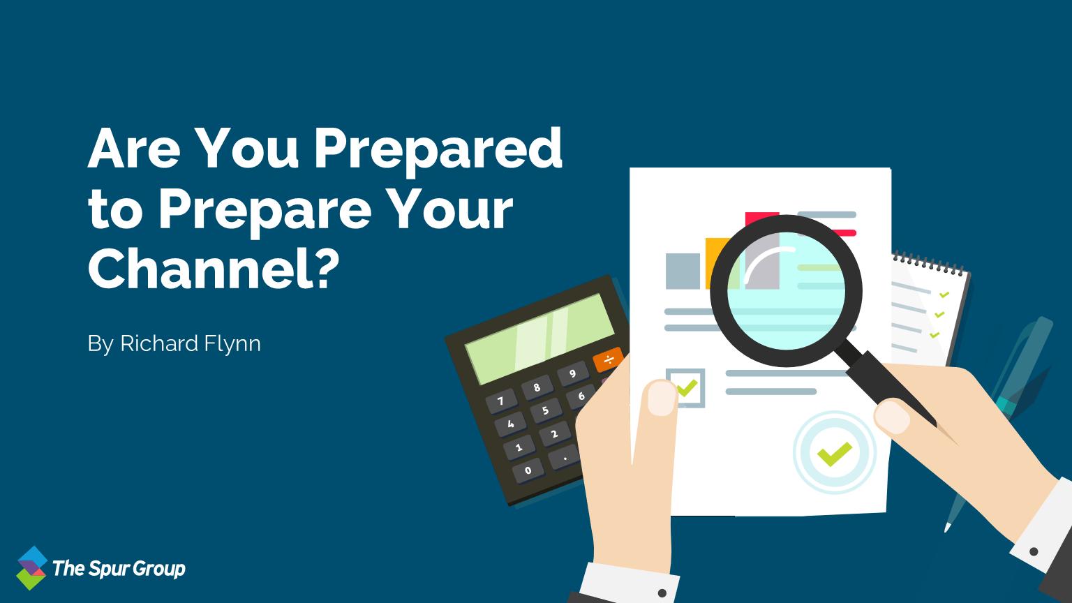 Are you prepared to prepare your channel?