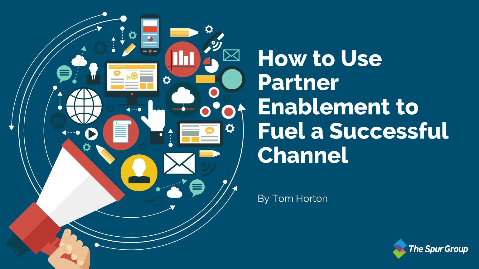 How ToUse Partner EnablementToFuelA SuccessfulChannel Featured Image