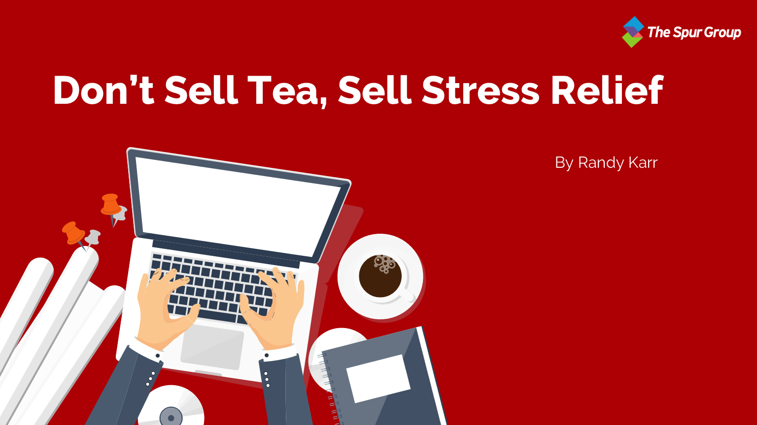 Don't sell tea, sell stress relief Featured Image