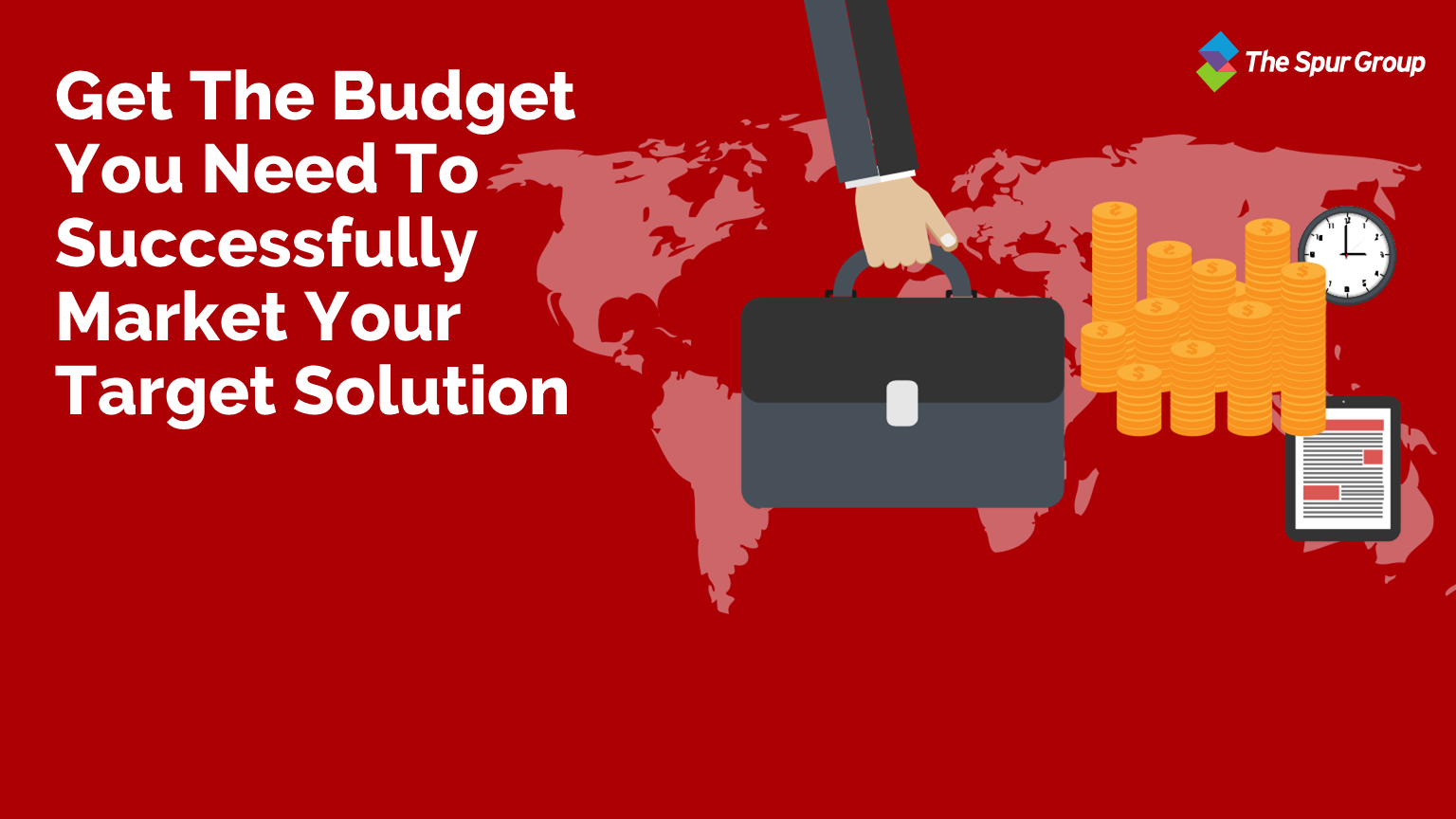 Get the budget you need to successfully market your targeted solution Featured Image